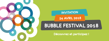 Bubble Festival 2018, participez !